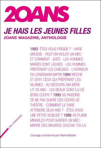 Avis, critique sur le livre Je hais les jeunes filles - 20Ans Magazine Anthologie - Marie Barbier
