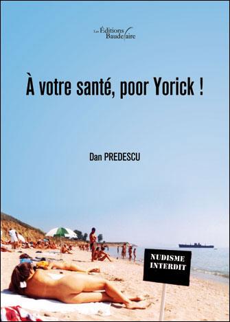 A votre santé, poor Yorick ! de Dan Predescu