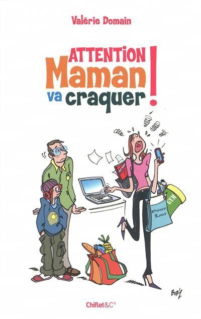 Couverture du livre Attention Maman va craquer de Valérie Domain